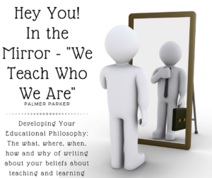 Hey you in the mirror - educational philosophy